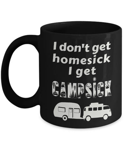 I Don't Get Homesick I Get Campsick Black Mug Gift Funny Camping Addict Camp Ceramic Coffee Cup