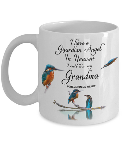 Memorial for Grandparent Kingfisher Bird Gift Mug I Have a Guardian Angel in Heaven I Call Her My Grandma Forever in My Heart for Memory Ceramic Coffee Cup