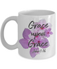 Grace Upon Grace John 1:16 Mug Faith Gift Scripture Bible Verse Coffee Mug Gifts