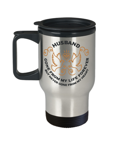 Husband Memorial Gift Travel Mug Gone From My Life Always in My Heart Remembrance Cup