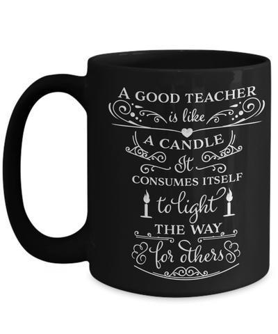 Image of Best Teacher Appreciation Gifts for Men Women A Good Teacher is Like a Candle...Mug for Teacher