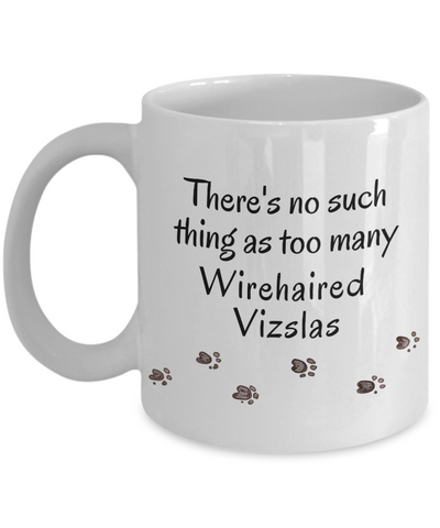 Image of Wirehaired Vizsla Mom Dad Mug  There's No Such Thing as Too Many Dogs Unique Gifts