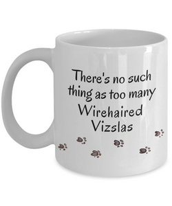 Wirehaired Vizsla Mom Dad Mug  There's No Such Thing as Too Many Dogs Unique Gifts