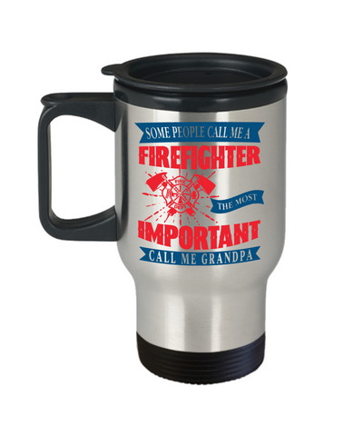 Firefighter Grandpa Hero Occupational Insulated Travel Mug With Lid Gift Fire Fighter Brave Courageous Strong Novelty Birthday Coffee Cup