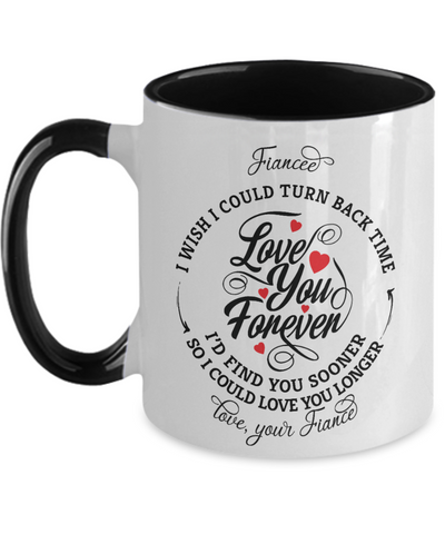 Fiancee Turn Back Time Mug Love You Forever Anniversary Two-Tone Cup