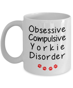 Obsessive Compulsive Yorkie Disorder Mug Funny Dog Novelty Birthday Gifts Humor Quotes