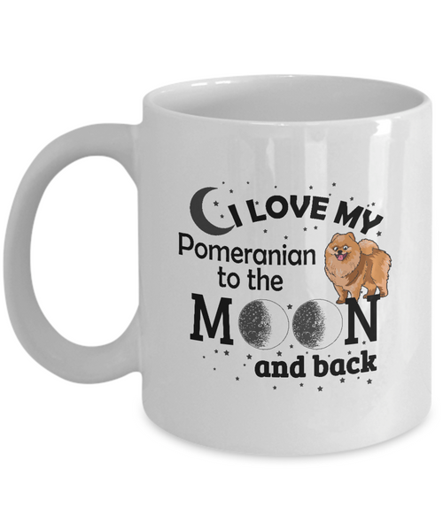 "Gift For Pomeranian Lovers, ""I Love My Pomeranian to the Moon and Back"" Gift Novelty Coffee Mug"