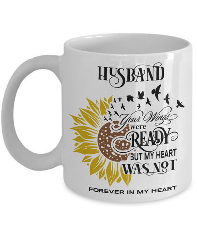 Image of Husband Your Wings Were Ready Sunflower Mug In Loving Memory Coffee Cup