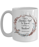 In Remembrance Gift Mug Guardian Angel in Heaven I Call Him My Husband Memory Coffee Cup