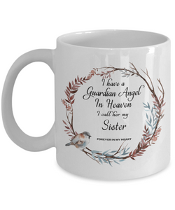 Guardian Angel in Heaven I Call Her My Sister  In Memory  Ceramic Coffee Cup
