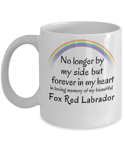 Image of Fox Red Labrador Memorial Gift Dog Mug No Longer By My Side But Forever in My Heart Cup In Memory of Pet Remembrance Gifts