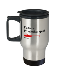 Funny Future Physiotherapist Loading Please Wait Travel Mug Tea Cup Gift for Men and Women
