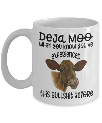 Image of Deja Moo Cow Mug Gift You've Experienced This Bullshit Before Novelty Coffee Cup