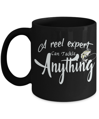 A Reel Expert Can Tackle Anything Black Mug Gift for Fisherman Fish Addict Novelty Birthday Coffee Cup