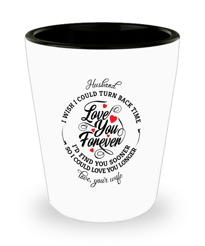 Husband Turn Back Time Shot Glass Love You Forever Anniversary Keepsake