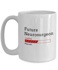 Funny Future Neurosurgeon Loading Please Wait Ceramic Coffee Mug Doctors In Training Gifts for Men and Women