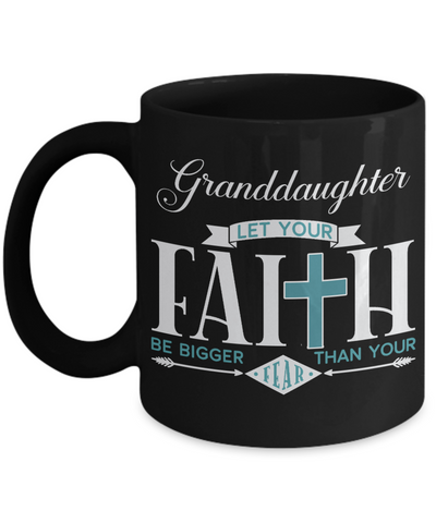 Granddaughter Faith Bigger Than Fear Black Mug Gift Inspirational Coffee Cup