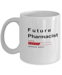 Funny Future Pharmacist Coffee Mug Future Pharmacist Loading Please Wait Cup Gifts