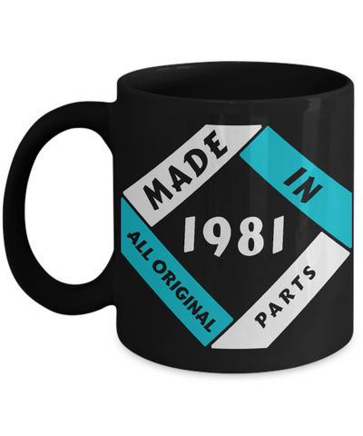 Image of Made in 1981 Birthday Black Mug Gift Fun All Original Parts Unique Novelty Celebration