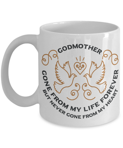 Godmother Memorial Gift Mug Gone From My Life Always in My Heart Remembrance Memory Cup