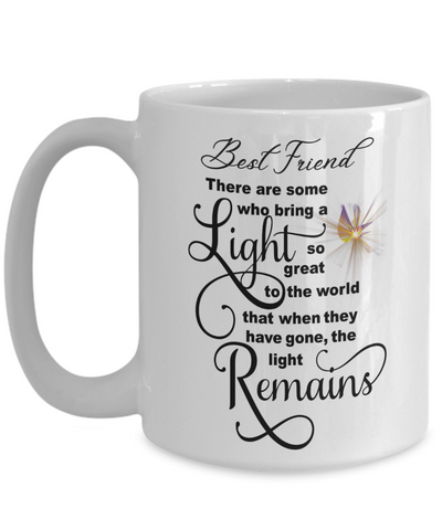 Best Friend Memorial Some Bring a Light So Great It Remains Mug Gift In Loving Memory Cup