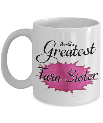 Image of World's Greatest Twin Sister Mug Unique Novelty Birthday Christmas Gifts Ceramic Coffee Cup Gifts