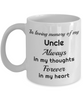 In Loving Memory of My Uncle Mug Always in My Thoughts Forever in My Heart Memorial Ceramic Coffee Cup
