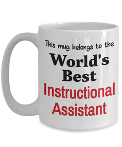World's Best Instructional Assistant Mug Occupational Gift Novelty Birthday Thank You Appreciation Ceramic Coffee Cup