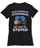 Funny Best Veterinarian Shirt Gift Can't Fix Stupid Occupational Novelty Tee