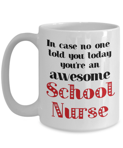 Image of School Nurse Occupation Mug In Case No One Told You Today You're Awesome Unique Novelty Appreciation Gifts Ceramic Coffee Cup
