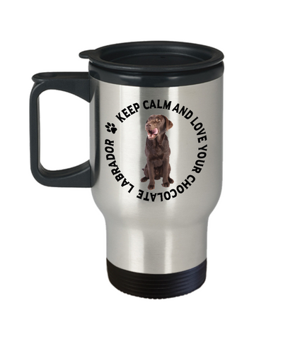 Image of Keep Calm and Love Your Chocolate Labrador Travel Mug Gift for Dog Lovers