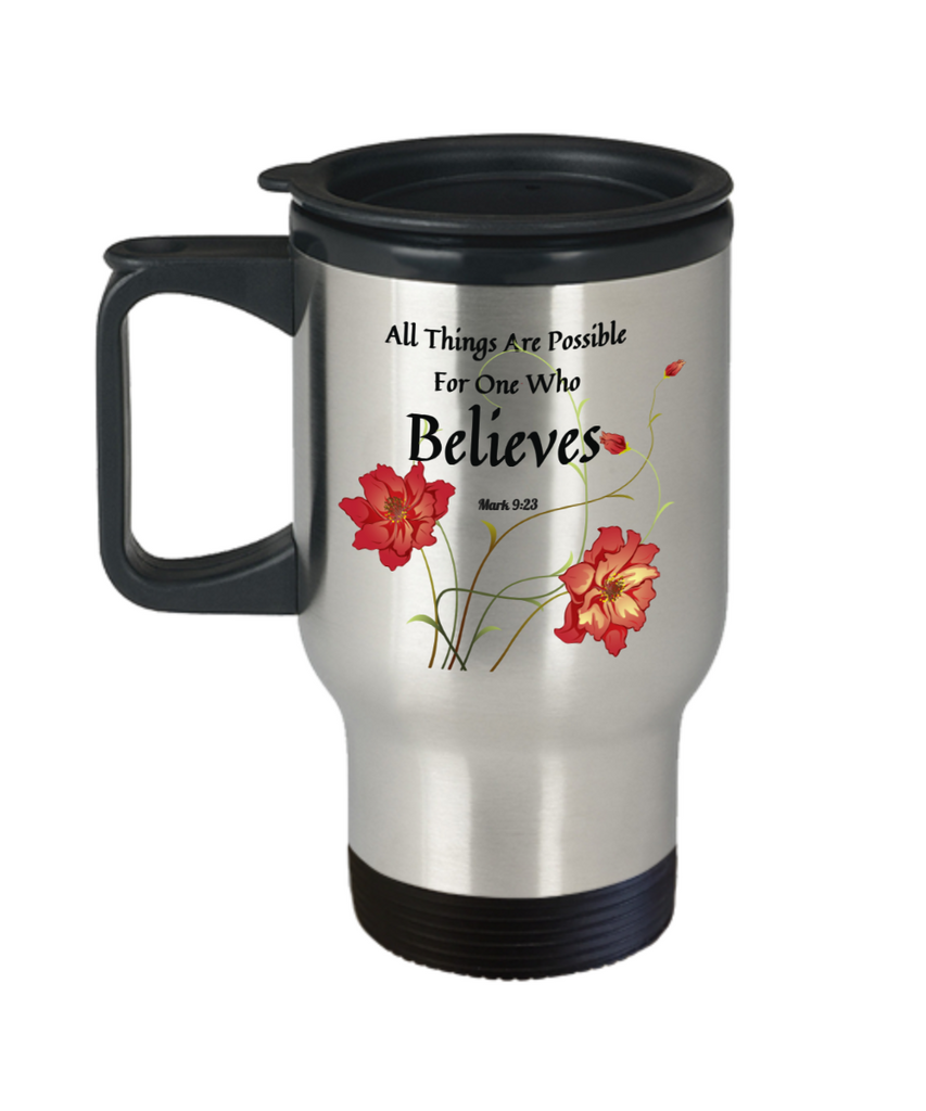 Bible Verse Mark 9:23 Faith Travel Mug With Lid All Things Are Possible For  One Who Believes Best Scripture Verse Quote Gifts Coffee Cup