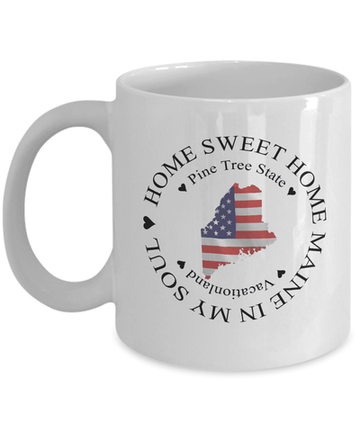 Image of Maine Gift, Home Sweet Home Maine In My Soul USA Gifts Coffee Mug