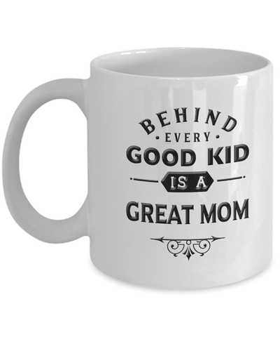 Image of Gift for Mom, Behind Every Good Kid is a Great Mom, Mom Gift