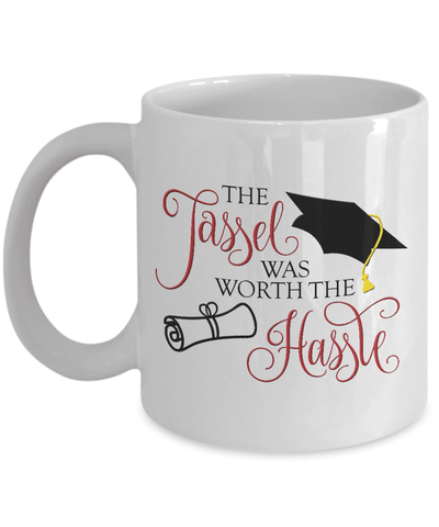 Image of Funny Graduation Gift, The Tassel Was Worth The Hassle, Graduation Gifts for Family and Friends