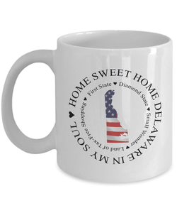 Delaware Gift, Home Sweet Home Delaware In My Soul USA Gifts