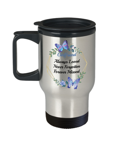 In Loving Memory Girlfriend Gift Travel Mug With Lid Always Loved Forever Missed Never Forgotten Bereavement Remembrance Loveing  Memorial Coffee Cup