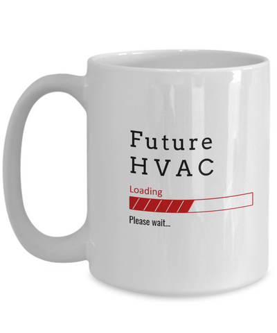 Image of Funny Future HVAC Loading Please Wait Coffee Mug Gifts for Men  and Women Ceramic Tea Cup