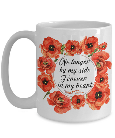 Image of No Longer By My Side Forever in My Heart Ceramic Poppy Mug Gift for Loss of Parent Family Member Dog Cat Bereavement In Memory Poppie Coffee Cup