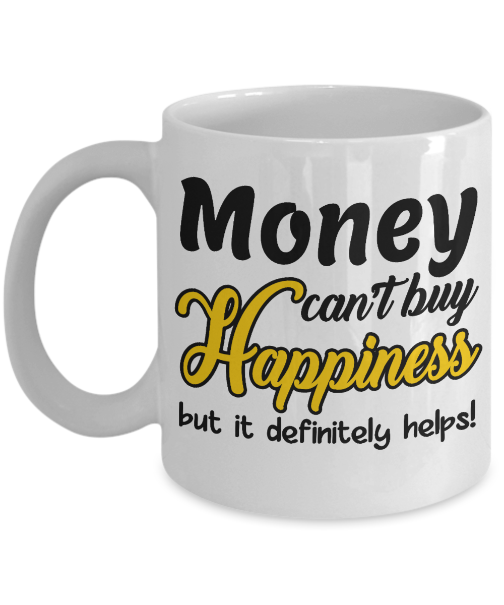 Money Can't Buy Happiness Mug Gift But it Helps Novelty Coffee Cup