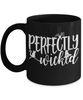 Halloween Perfectly Wicked Witch Black Mug Funny Gift Spooky Haunted Novelty Coffee Cup
