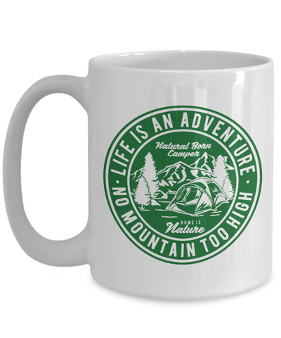 Image of Life is an Adventure Cup Home is Nature Natural Life Camper Unique Coffee Mugs