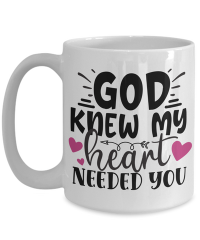 Image of God Knew My Heart Needed You Ceramic Coffee Mug