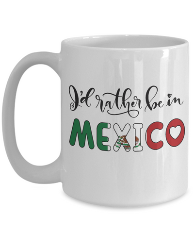 I'd Rather be in Mexico Mug Expat Mexican Gift Novelty Birthday Ceramic Coffee Cup