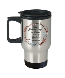 Guardian Angel in Heaven I Call Him My Brother Forever in My Heart Memory Travel Cup
