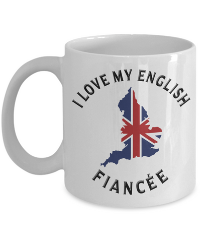 I Love My English Fiancée Mug Novelty Birthday Gift Ceramic Coffee Cup