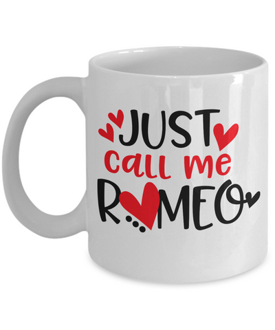 Just Call Me Romeo Mug Novelty Birthday Valentine's Day Gift Ceramic Coffee Cup