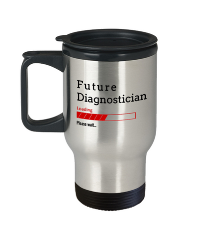 Image of Funny Future Diagnostician Loading Please Wait Travel Mug Tea Cup Gift for Men and Women