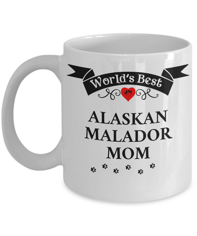 Image of World's Best Alaskan Malador Mom Cup Unique Ceramic Dog Coffee Mug Gifts for Women
