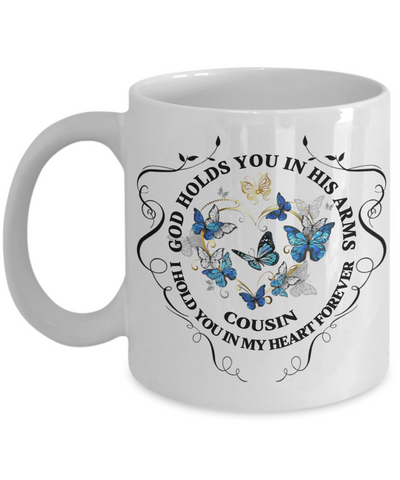 Cousin Memorial Gift Mug God Holds You In His Arms Remembrance Sympathy Mourning Cup